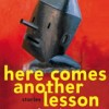 Here Comes Another Lesson by Stephen O'Connor