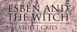 Esben and the Witch: Violet Cries
