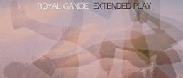 Royal Canoe:  Extended Play