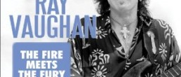 Stevie Ray Vaughan:  The Fire Meets the Fury