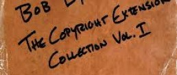 Bob Dylan:  Copyright Extension Collection – Vol. 1