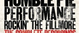 Humble Pie: Performance Rockin' the Fillmore -The Complete Recordings