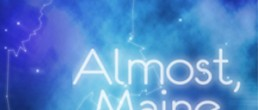 CONTEST: Win Two Tickets to Almost, Maine!