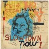 Holly Golightly: Slowtown Now