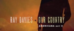 Ray Davies – Our Country: Americana Act II