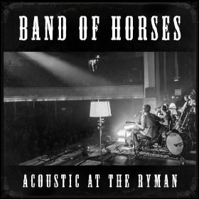 Band of Horses: Live at the Ryman