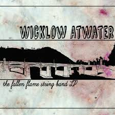 Wicklow Atwater: The Fallen Flame String Band