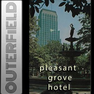 Outerfield: Pleasant Grove Hotel
