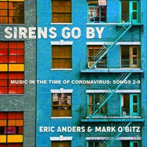 Eric Anders and Mark O'Bitz: Sirens Go By