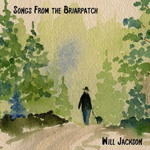 Will Jackson: Songs From the Briarpatch